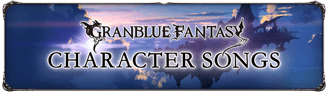 GRANBLUE FANTASY CHARACTER SONGS